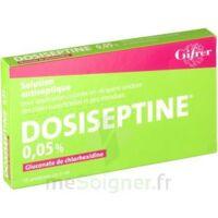 Dosiseptine 0,05 % S Appl Cut En Récipient Unidose 10unid/5ml à MARSEILLE